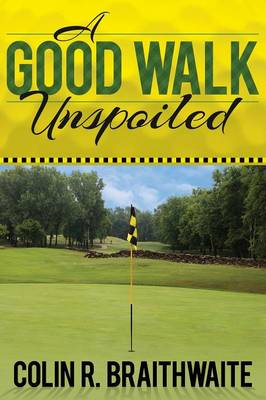 A Good Walk Unspoiled (Paperback)