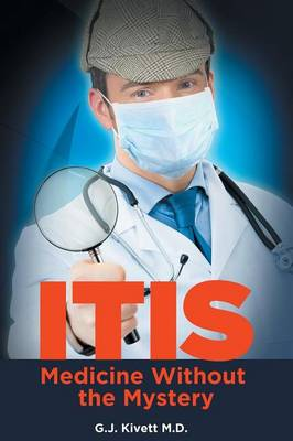 Itis: Medicine Without the Mystery (Paperback)