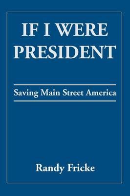 If I Were President: Saving Main Street America (Paperback)