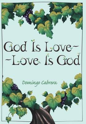 God Is Love--Love Is God (Hardback)