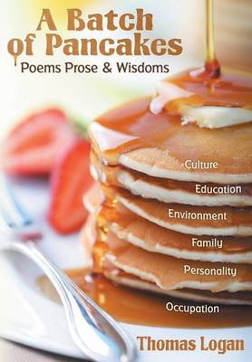A Batch of Pancakes: Poems, Prose, and Wisdoms (Hardback)