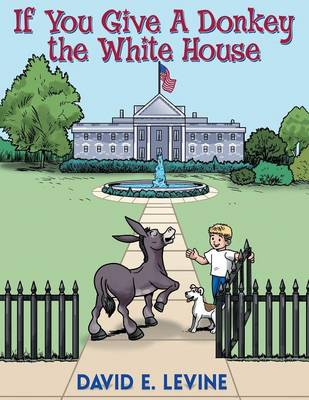 If You Give a Donkey the White House (Paperback)