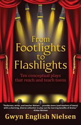 From Footlights to Flashlights: Ten Conceptual Plays That Reach and Teach Teens (Paperback)