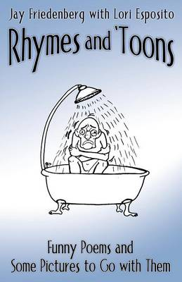 Rhymes and 'Toons: Funny Poems and Some Pictures to Go with Them (Paperback)