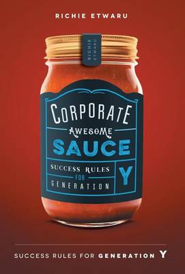 Corporate Awesome Sauce: Success Rules for Generation Y (Hardback)