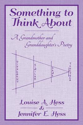 Something to Think about: A Grandmother and Granddaughter's Poetry (Paperback)