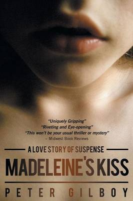 Madeleine's Kiss - A Love Story of Suspense (Paperback)