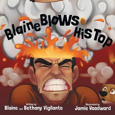 Blaine Blows His Top (Paperback)