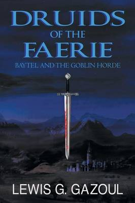 Druids of the Faerie (Book Two): Gather the Champions (Paperback)