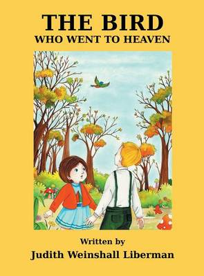 The Bird Who Went to Heaven (Hardback)