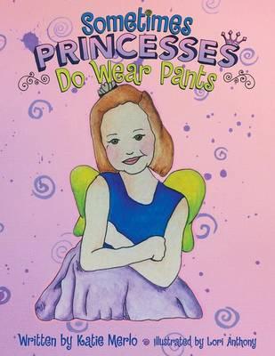 Sometimes Princesses Do Wear Pants (Paperback)