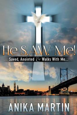 He S.A.W. Me!: Saved, Anointed & Walks with Me... (Paperback)