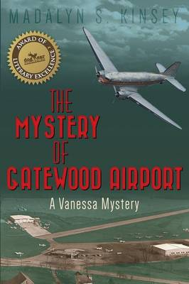 The Mystery of Gatewood Airport: A Vanessa Mystery (Paperback)
