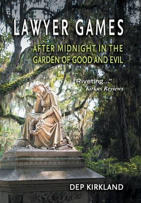 Lawyer Games: After Midnight in the Garden of Good and Evil (Hardback)
