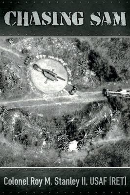 Chasing Sam: My Vietnam War, August 1965-August 1966 (Paperback)