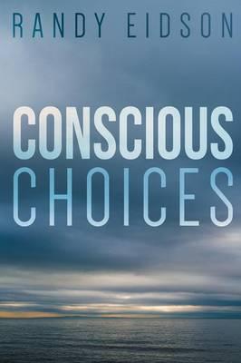 Conscious Choices (Paperback)
