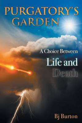 Purgatory's Garden: A Choice Between Life and Death (Paperback)
