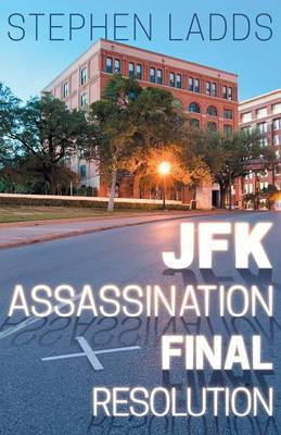 JFK Assassination Final Resolution (Paperback)