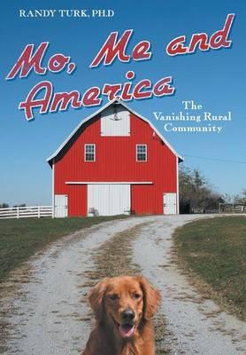 Mo, Me and America: The Vanishing Rural Community (Hardback)