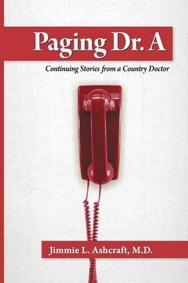 Paging Dr. a: Continuing Stories from a Country Doctor (Paperback)