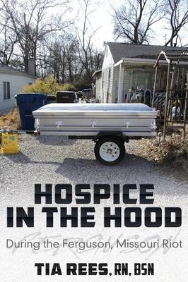 Hospice in the Hood: During the Ferguson, Missouri Riot (Paperback)
