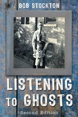 Listening to Ghosts: Second Edition (Paperback)
