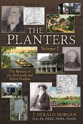 The Planters: The History of the McKneely and Allied Families - Volume I (Paperback)