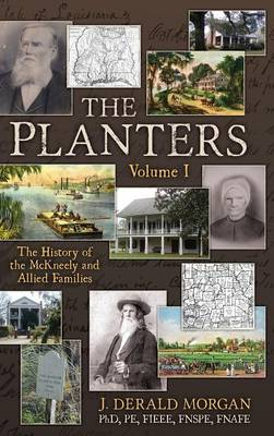 The Planters: The History of the McKneely and Allied Families - Volume I (Hardback)