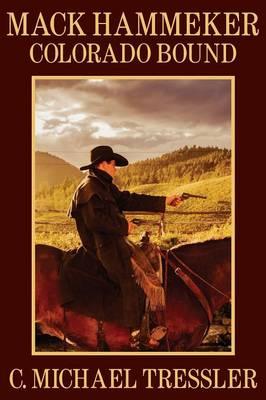 Mack Hammeker: Colorado Bound (Paperback)