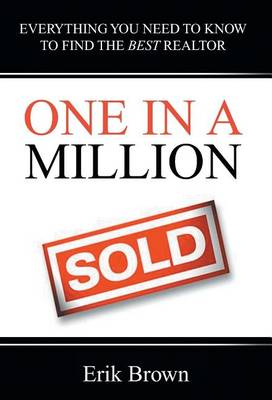 One in a Million: Everything You Need to Know to Find the Best Realtor (Hardback)