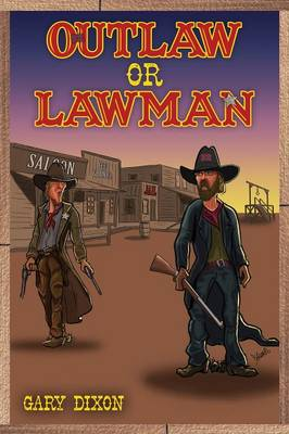 Outlaw or Lawman (Paperback)