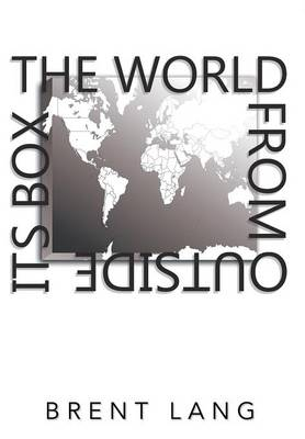 The World from Outside Its Box (Hardback)