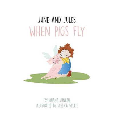 June and Jules: When Pigs Fly (Paperback)