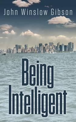 Being Intelligent (Paperback)