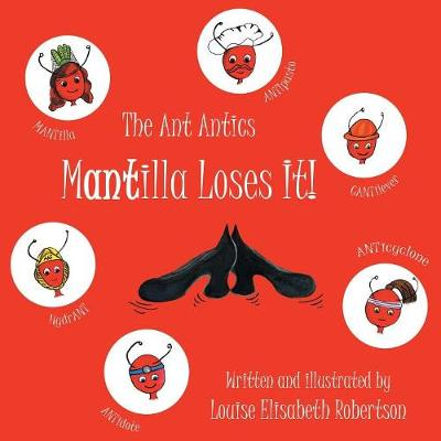 The Ant Antics: Mantilla Loses It! (Paperback)