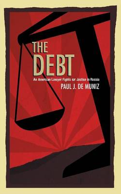 The Debt: An American Lawyer Fights for Justice in Russia (Paperback)