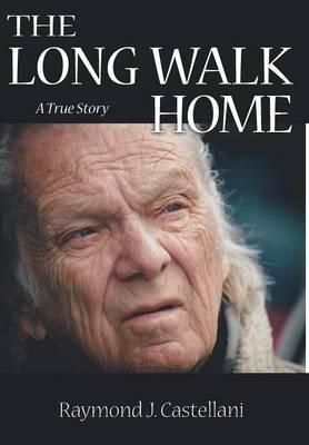The Long Walk Home: A True Story (Hardback)