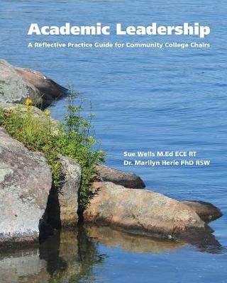 Academic Leadership: A Reflective Practice Guide for Community College Chairs (Paperback)