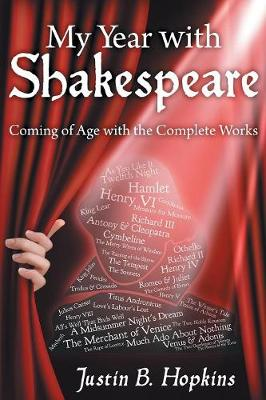 My Year with Shakespeare: Coming of Age with the Complete Works (Paperback)