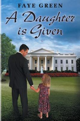 A Daughter Is Given (Paperback)