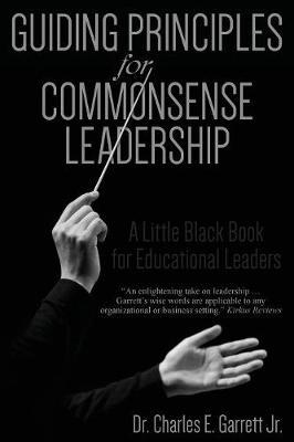 Guiding Principles for Commonsense Leadership (Paperback)