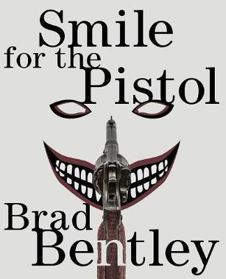 Smile for the Pistol (Paperback)