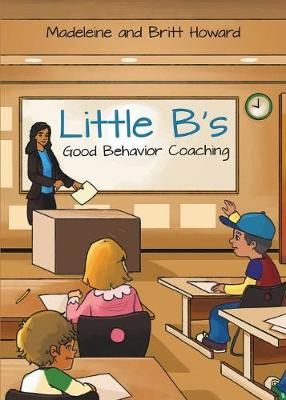 Little B's Good Behavior Coaching (Paperback)