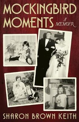 Mockingbird Moments: A Memoir (Paperback)