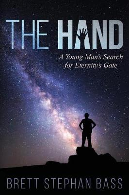 The Hand: A Young Man's Search for Eternity's Gate (Part I) (Paperback)
