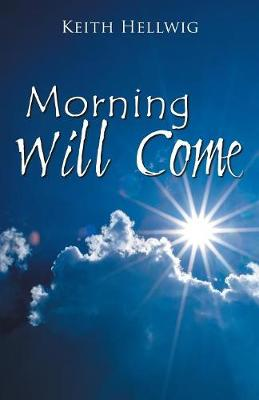 Morning Will Come (Paperback)