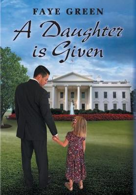 A Daughter Is Given (Hardback)