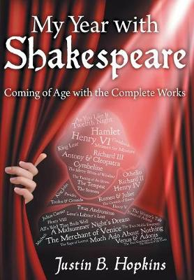 My Year with Shakespeare: Coming of Age with the Complete Works (Hardback)
