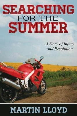 Searching for the Summer: A Story of Injury and Resolution (Paperback)