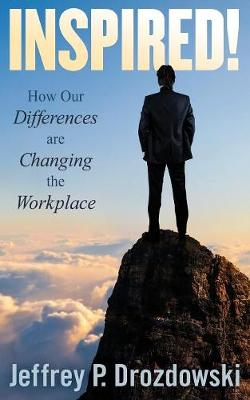 Inspired: How Our Differences Are Changing the Workplace (Paperback)
